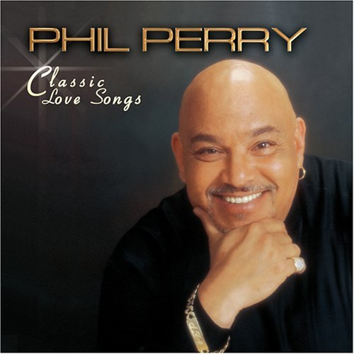 "Phil Perry ""Classic Love Songs"" CD"